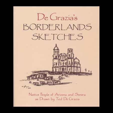 DeGrazia's Borderland Sketches